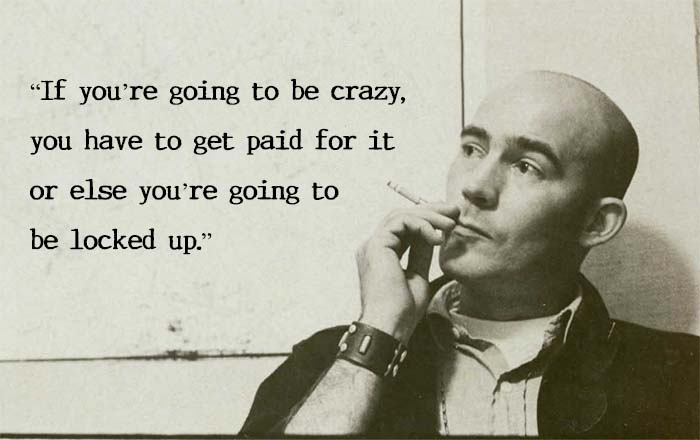 A quote by Hunter S Thompson